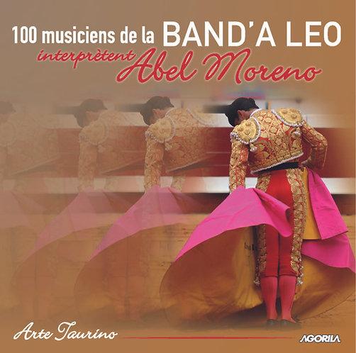 100 MUSICIENS DE LA BAND'A LEO INTERPRÈTENT ABEL MORENO – ARTE TAURINO
