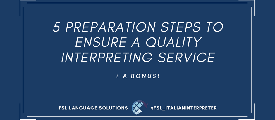ITALIAN INTERPRETING: 5 STEPS (+1) I TAKE TO OFFER PROFESSIONAL SIMULTANEOUS TRANSLATION SERVICES