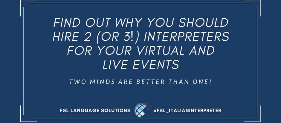 VIRTUAL EVENTS AND INTERNATIONAL CONFERENCES: WHY TWO (OR THREE) INTERPRETERS ARE BETTER THAN ONE