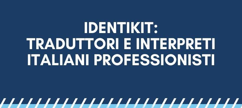 TRADUTTORE E INTERPRETE ITALIANO PROFESSIONISTA: UN IDENTIKIT
