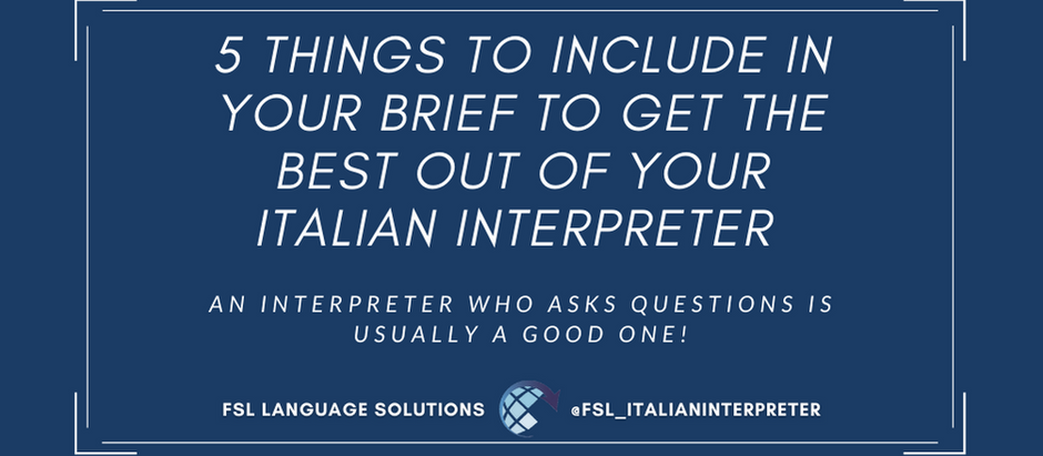 5 THINGS TO INCLUDE IN YOUR BRIEF TO GET THE BEST OUT OF YOUR ITALIAN INTERPRETER