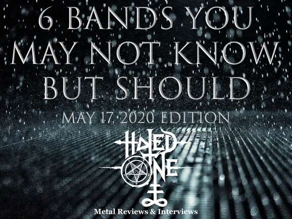 """6 Bands You May Not Know, But Should"" - May 17th, 2020 Edition"