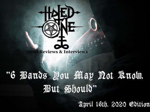 """""""6 Bands You May Not Know, But Should"""" - April 16th, 2020 Edition"""