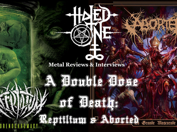 A Double Dose of Death:  Reviews of Reptilium and Aborted