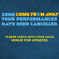 Come From Away Covid-19