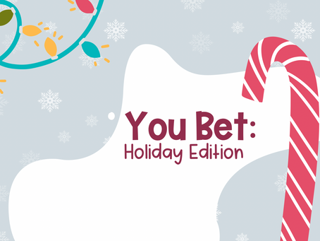 You Bet: Holiday Edition
