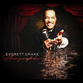 "Everett Drake ""Amen Goes Right There"""