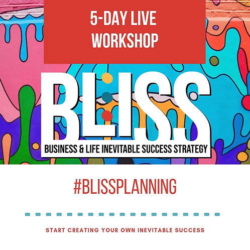 BLISS Planning 5-Day Live Workshop