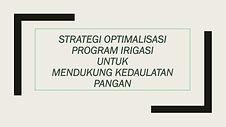Strategi Optimalisasi Program Irigasi-01