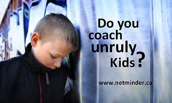 Do you coach unruly kids.JPG