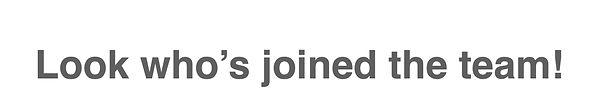 look who's joined the team JPG.jpg