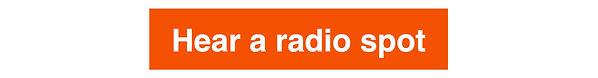Hear a radio spot button JPG.jpg