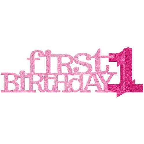 Happy 1st Birthday Glitter Centerpiece - Pink