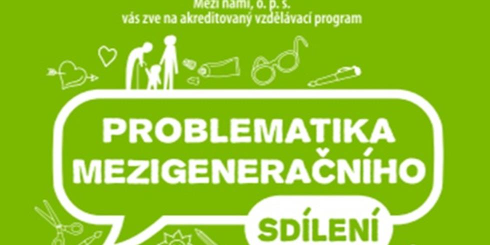Odloženo - Akreditovaný kurz Problematika mezigeneračního sdílení