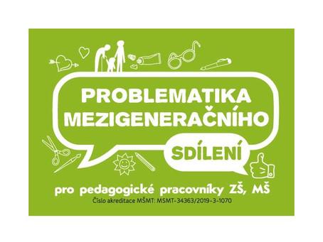 Pozvánka na akreditovaný seminář Problematika mezigeneračního sdílení