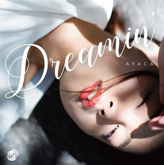 AYACA 2nd Singel 「Dreamin'」