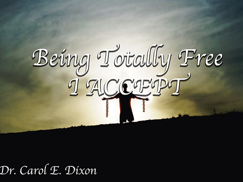 Being Totally Free-  I Accept