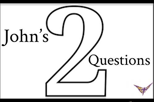 John's 2 Questions