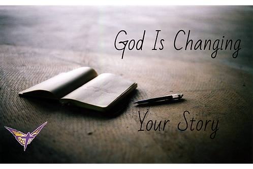 God Is Changing Your Story