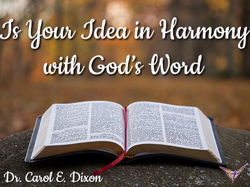 Is Your Idea In Harmony with God's Word