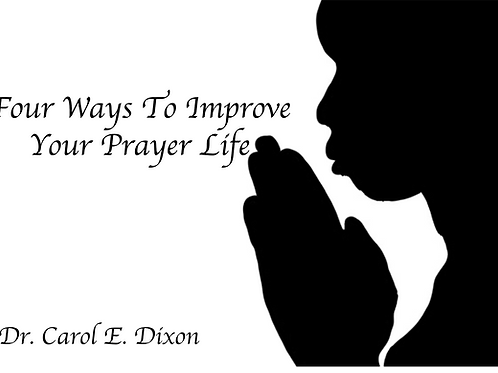 Four Ways To Improve Your Prayer Life