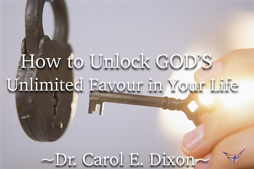 How To Unlock God's Unlimited Favor In Your Life