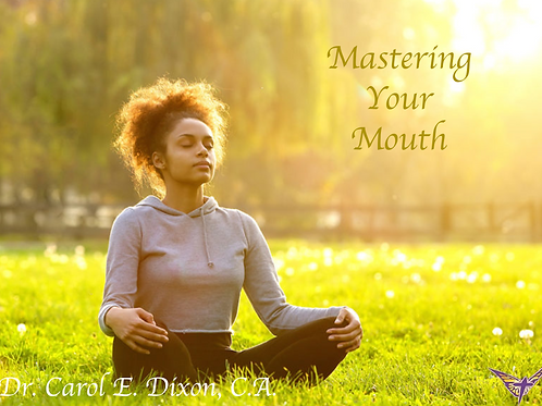 Mastering Your Mouth