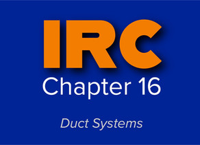 IRC Chapter 16: Duct Systems