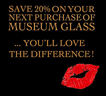20% Off Museum Glass !