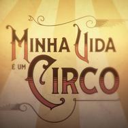 MINHA VIDA É UM CIRCO