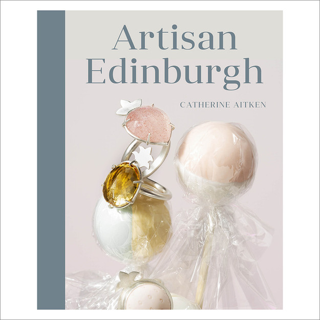 Artisan Edinburgh book by Catherine Aitken, published Sept 2019, by History Press