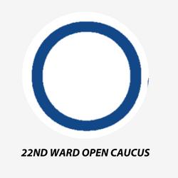 22nd Ward Open Caucus
