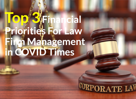 The Top Three Financial Priorities For Law Firm Management in COVID Times
