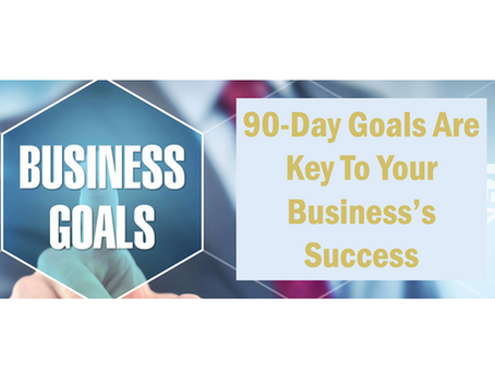 Why 90-Day Goals Are Key to Your Business's Success