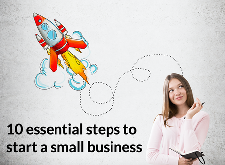 10 Essential Steps To Start A Small Business