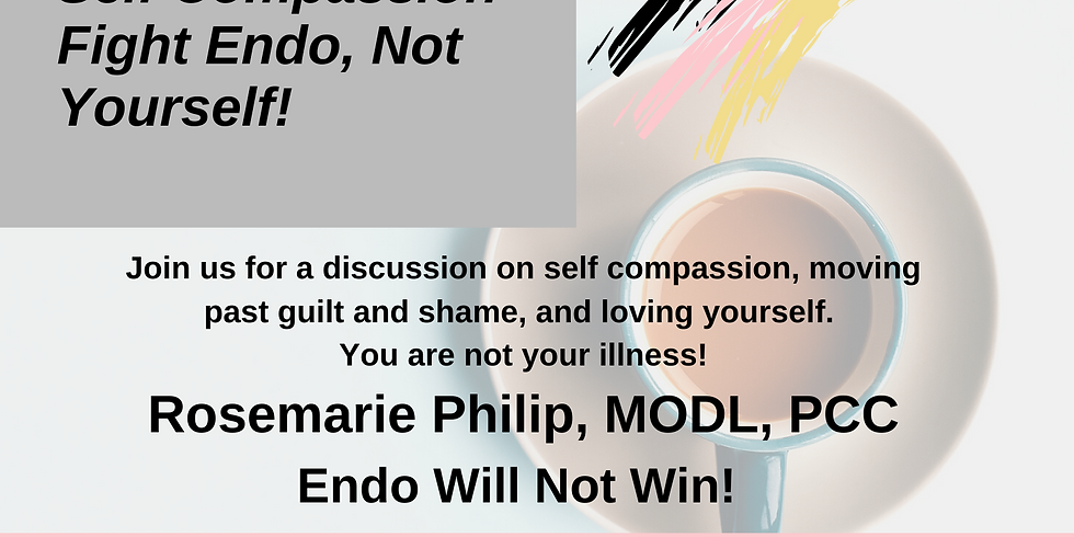 Coffee Talk: Self Compassion- Fight Endo, Not Yourself!