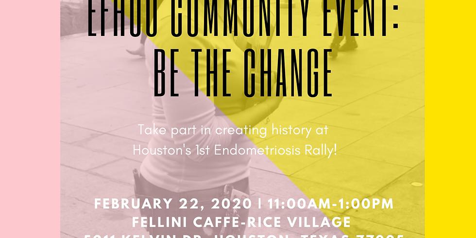 EFHou Community Event: Be the Change