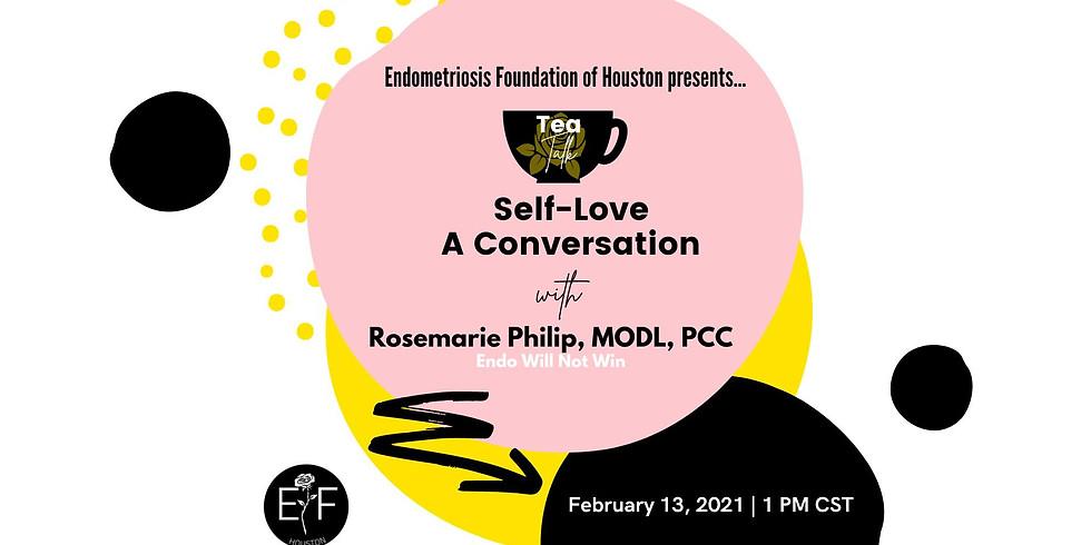 Tea Talk: Self-Love: A Conversation with Rosemarie Philip, MODL, PCC