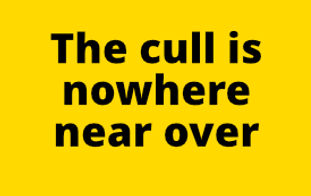 Cull Text  The cull is nowhere near over.jpg