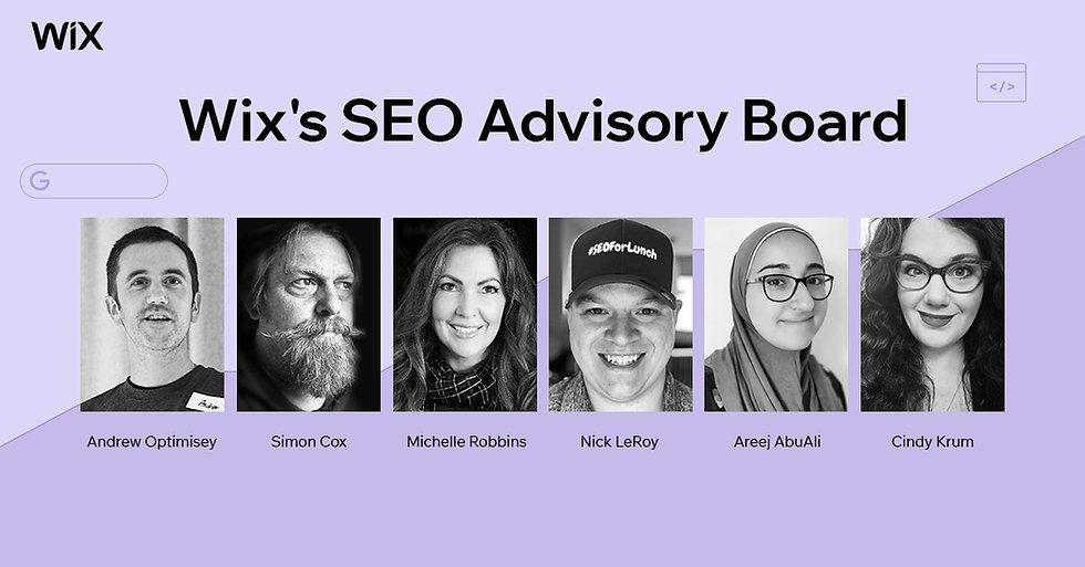 The Wix SEO advisory board - Andrew - Simon - Michelle - Nick - Areej - Cindy