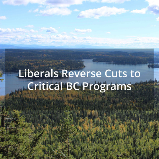 Liberals Reverse Cuts to Critical BC Programs