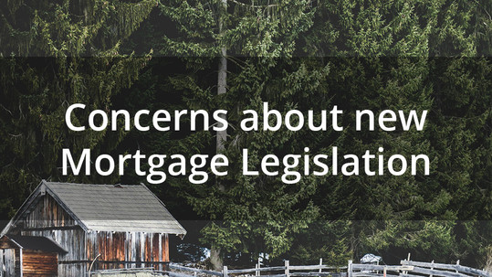 Concerns about new Mortgage Legislation