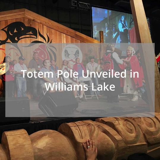 Williams Lake Totem Pole Unveiling