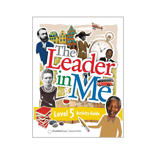 The Leader in me Activity Guide Level 5