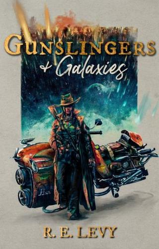 Gunslingers & Galaxies