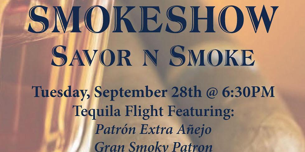 Savor & Smoke featuring Patron