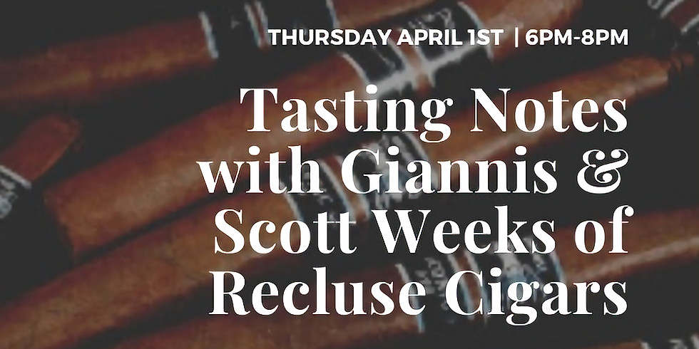 Tasting Notes with Giannis & Scott Weeks of Recluse Cigars