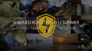 SUBDUED ロードトリップ2017夏 栃木~山形~新潟~群馬ツアー DAY1