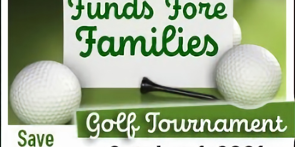 """2021 """"Funds for Families"""" Golf Tournament"""