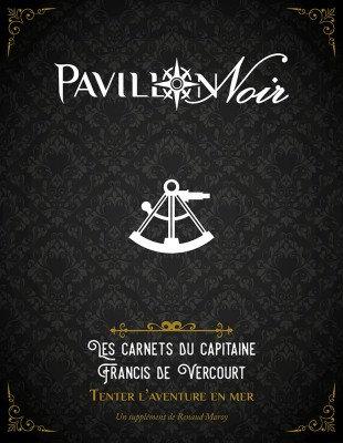 Pavillon Noir 2:Les Carnets du Capitaine Francis de Vercourt